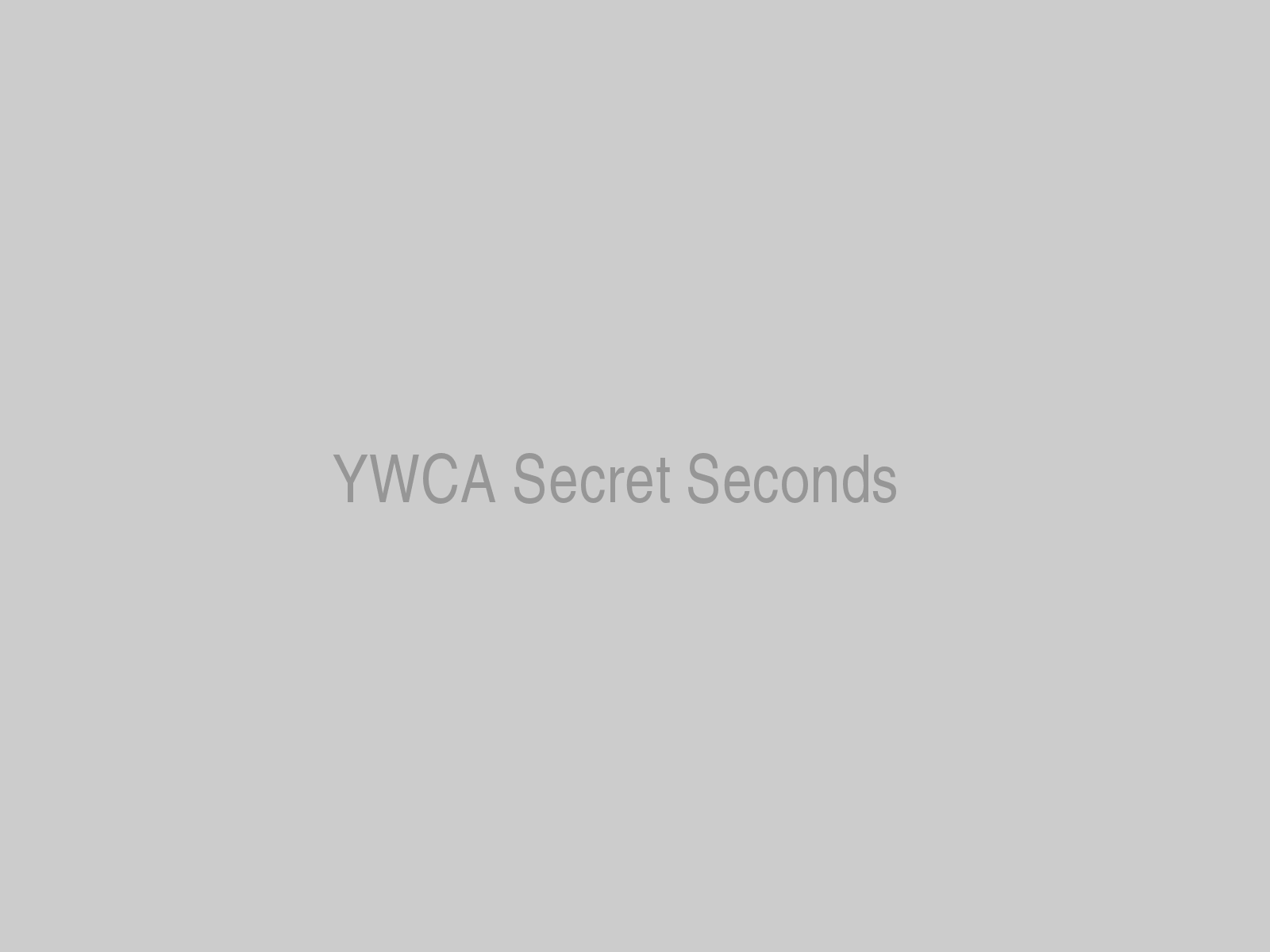 YWCA Secret Seconds