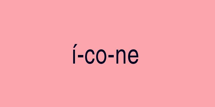 Separação silábica da palavra ícone: í-co-ne