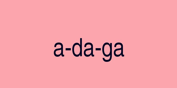 Separação silábica da palavra Adaga: A-da-ga