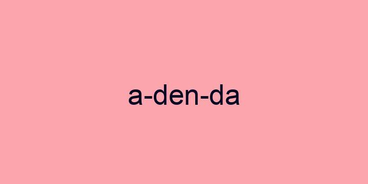 Separação silábica da palavra Adenda: A-den-da