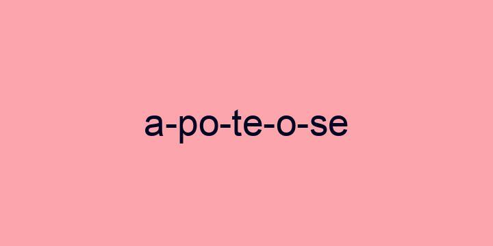 Separação silábica da palavra Apoteose: A-po-te-o-se