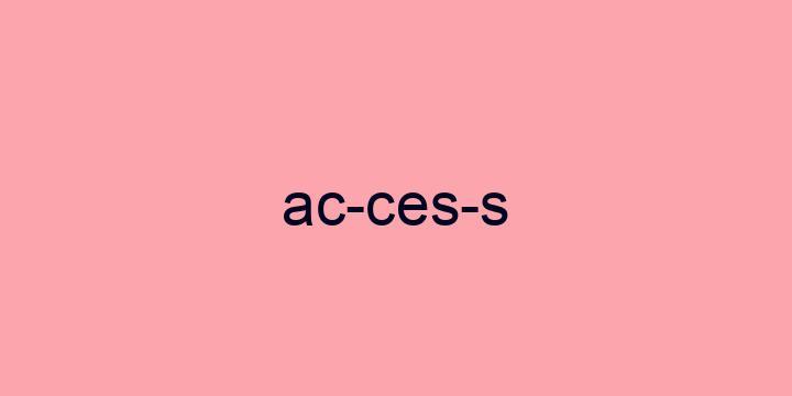 Separação silábica da palavra Access: Ac-ces-s