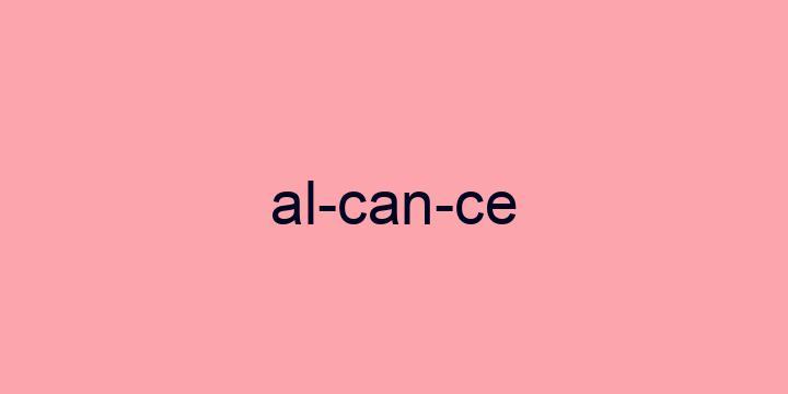 Separação silábica da palavra Alcance: Al-can-ce