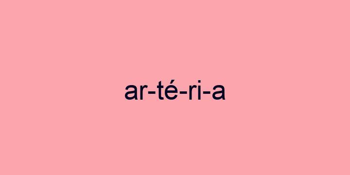 Separação silábica da palavra Artéria: Ar-té-ri-a