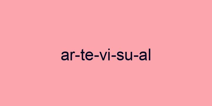 Separação silábica da palavra Arte visual: Ar-te-vi-su-al