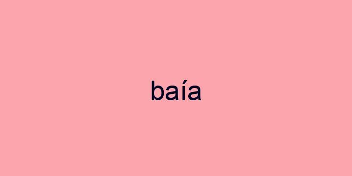 Separação silábica da palavra Baía: Baía