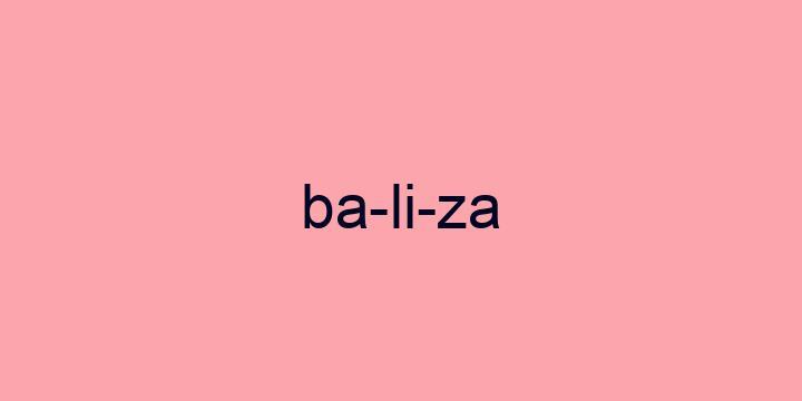 Separação silábica da palavra Baliza: Ba-li-za