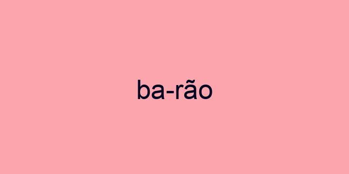 Separação silábica da palavra Barão: Ba-rão