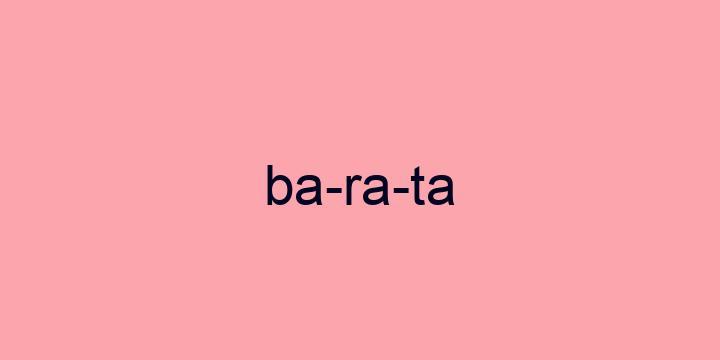 Separação silábica da palavra Barata: Ba-ra-ta