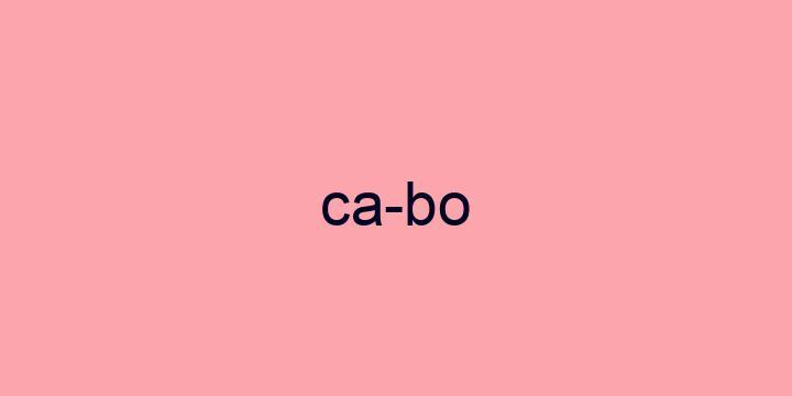 Separação silábica da palavra Cabo: Ca-bo