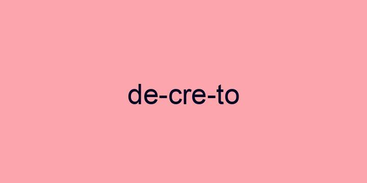 Separação silábica da palavra Decreto: De-cre-to