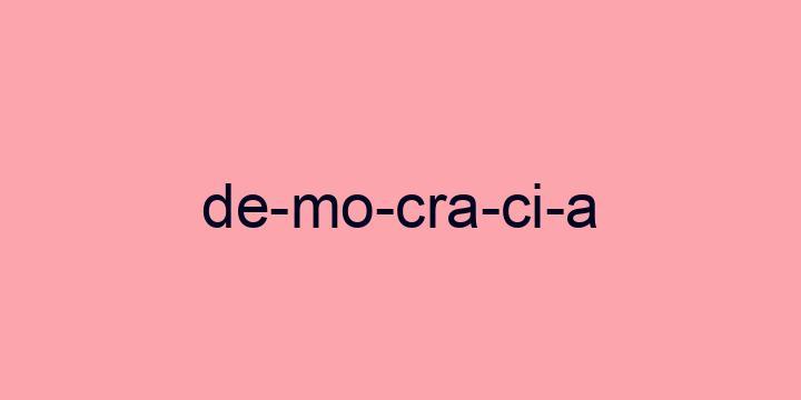 Separação silábica da palavra Democracia: De-mo-cra-ci-a
