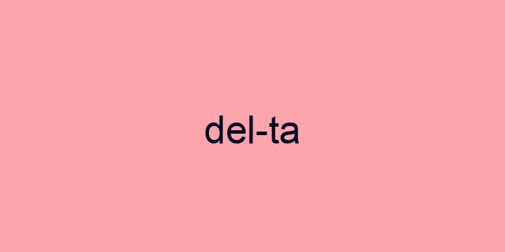Separação silábica da palavra Delta: Del-ta