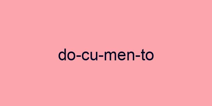 Separação silábica da palavra Documento: Do-cu-men-to