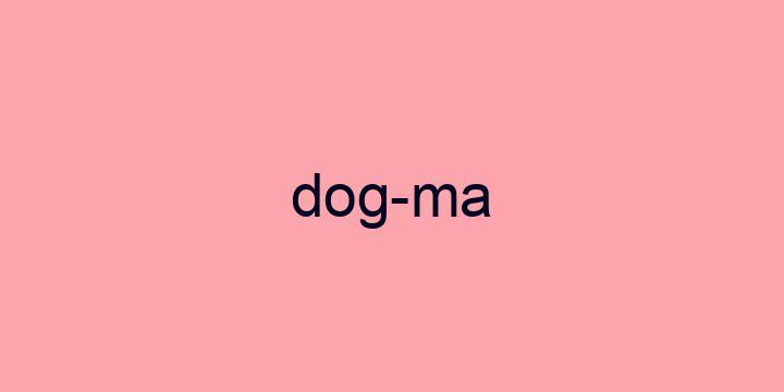Separação silábica da palavra Dogma: Dog-ma