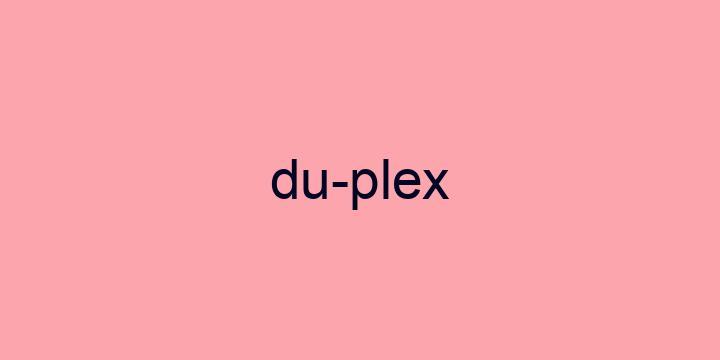 Separação silábica da palavra Duplex: Du-plex