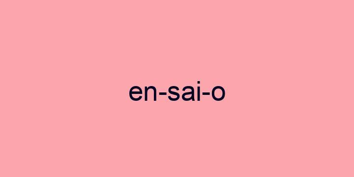 Separação silábica da palavra Ensaio: En-sai-o