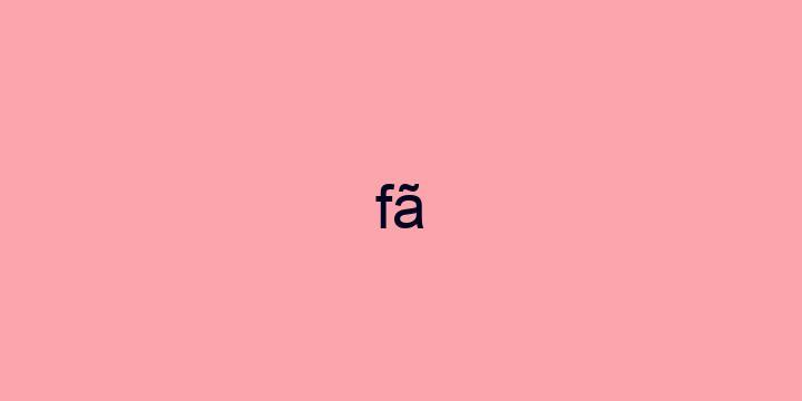 Separação silábica da palavra Fã: Fã