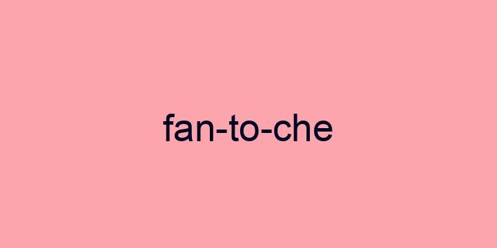 Separação silábica da palavra Fantoche: Fan-to-che