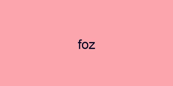 Separação silábica da palavra Foz: Foz