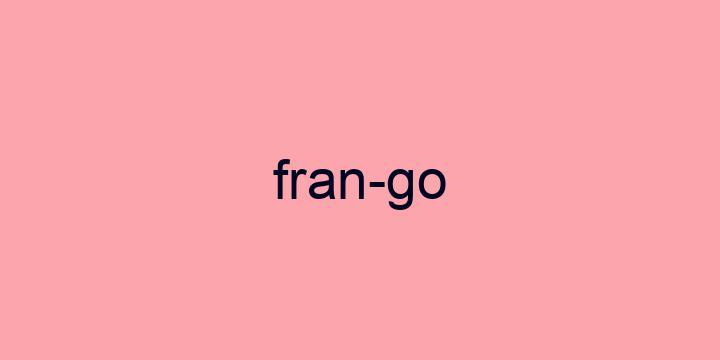Separação silábica da palavra Frango: Fran-go