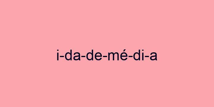 Separação silábica da palavra Idade Média: I-da-de-Mé-di-a
