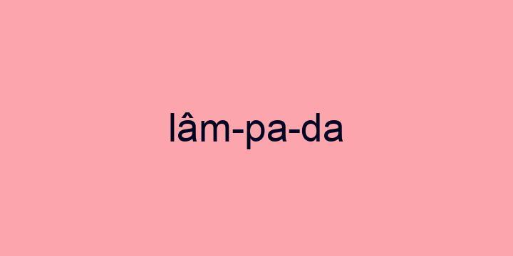 Separação silábica da palavra Lâmpada: Lâm-pa-da