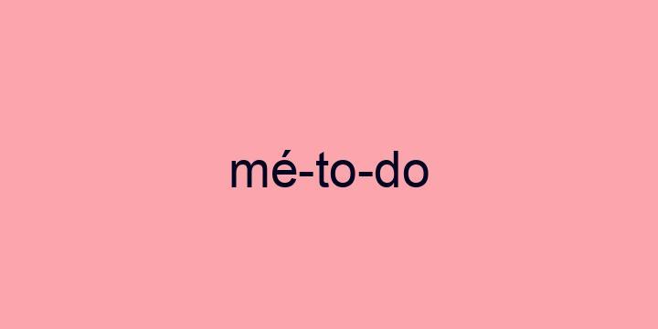 Separação silábica da palavra Método: Mé-to-do