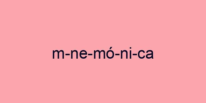 Separação silábica da palavra Mnemónica: M-ne-mó-ni-ca