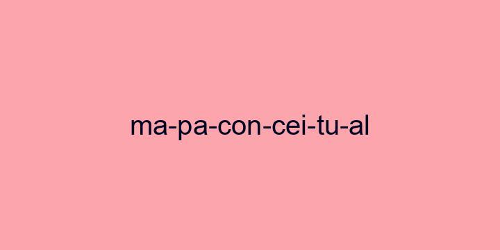 Separação silábica da palavra Mapa conceitual: Ma-pa-con-cei-tu-al