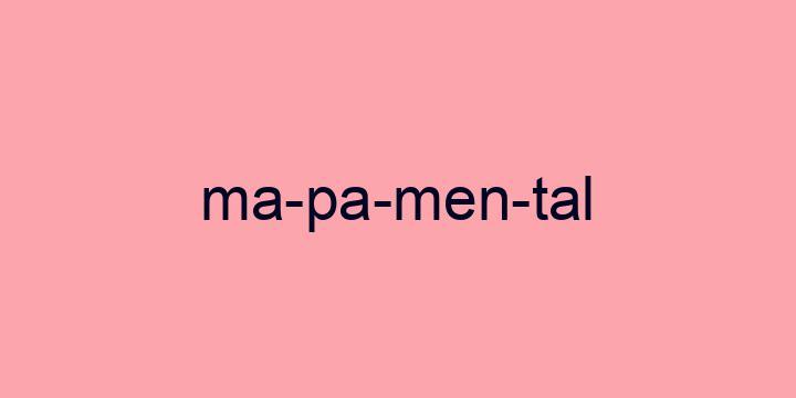 Separação silábica da palavra Mapa mental: Ma-pa-men-tal