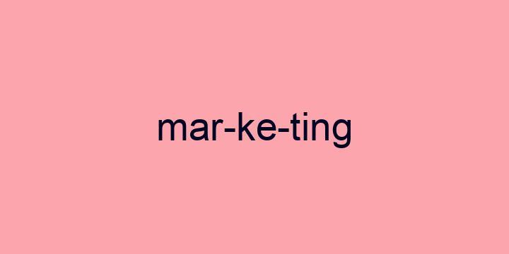 Separação silábica da palavra Marketing: Mar-ke-ting