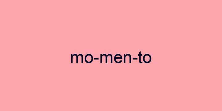 Separação silábica da palavra Momento: Mo-men-to