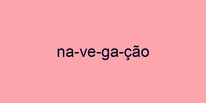Separação silábica da palavra Navegação: Na-ve-ga-ção