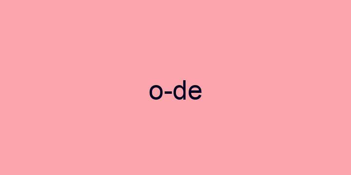 Separação silábica da palavra Ode: O-de
