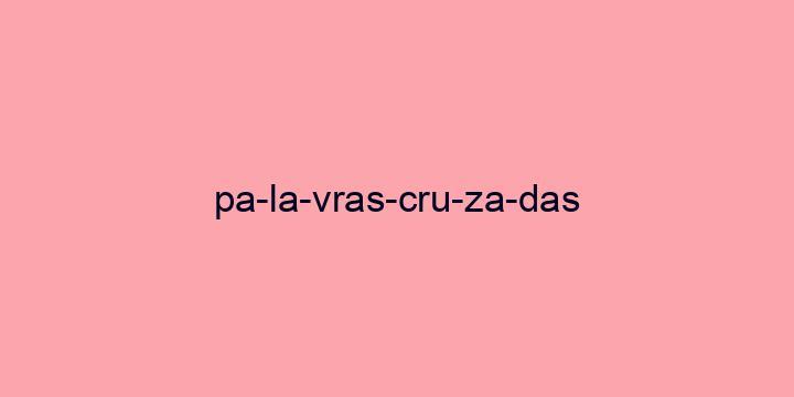 Separação silábica da palavra Palavras cruzadas: Pa-la-vras-cru-za-das