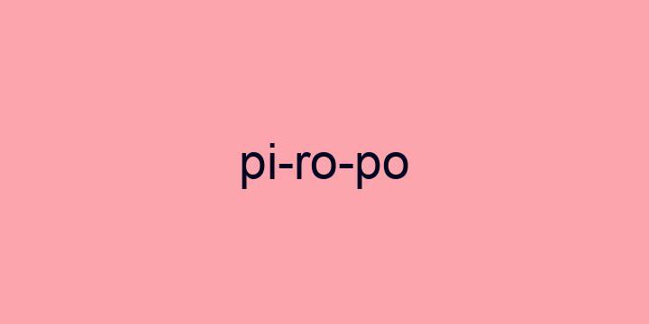 Separação silábica da palavra Piropo: Pi-ro-po