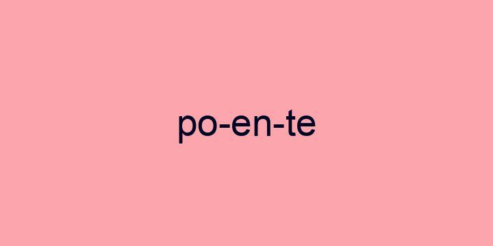 Separação silábica da palavra Poente: Po-en-te