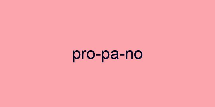 Separação silábica da palavra Propano: Pro-pa-no