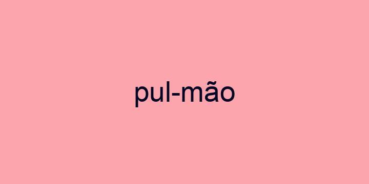 Separação silábica da palavra Pulmão: Pul-mão