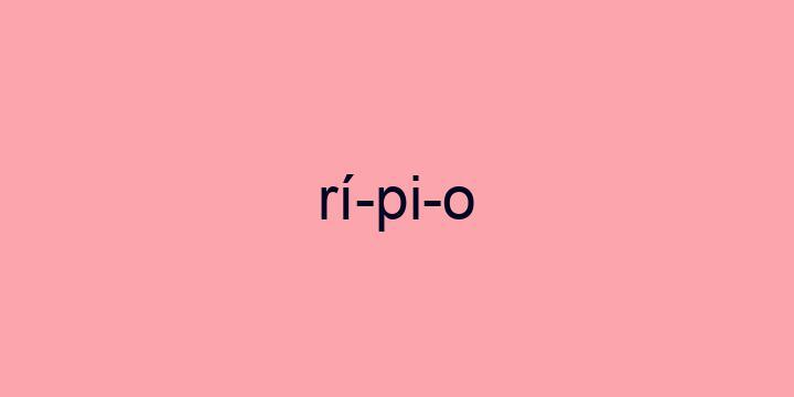 Separação silábica da palavra Rípio: Rí-pi-o