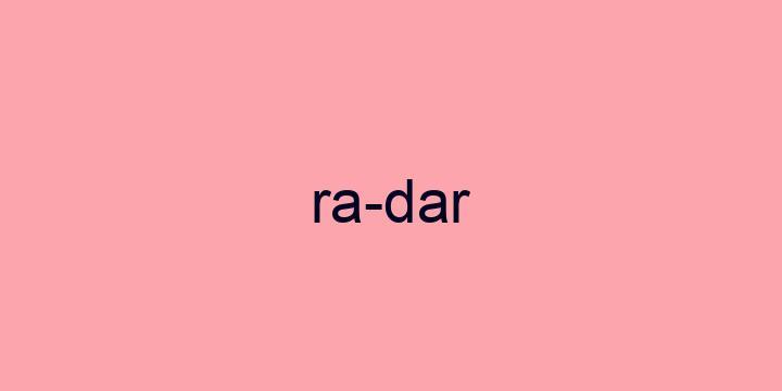 Separação silábica da palavra Radar: Ra-dar