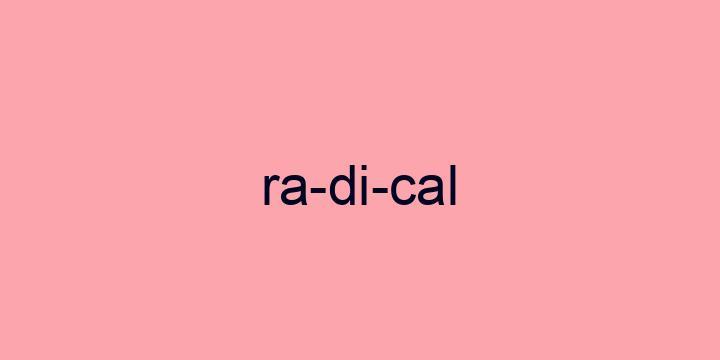 Separação silábica da palavra Radical: Ra-di-cal