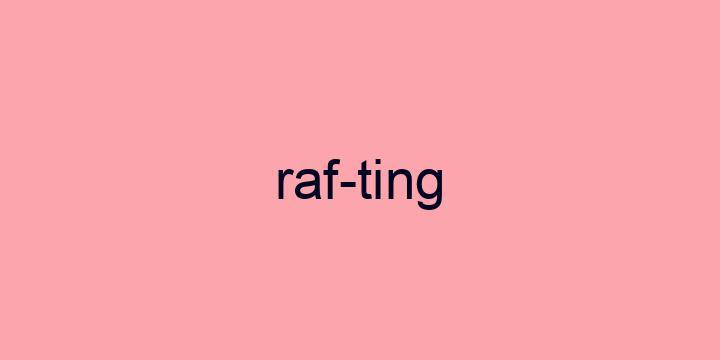 Separação silábica da palavra Rafting: Raf-ting