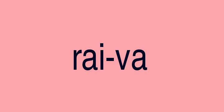 Separação silábica da palavra Raiva: Rai-va