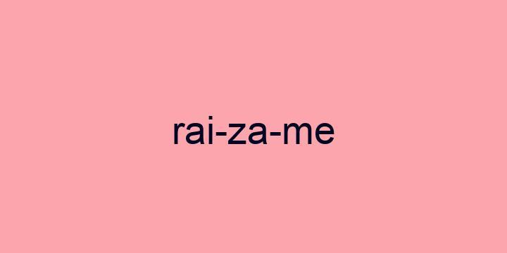 Separação silábica da palavra Raizame: Rai-za-me