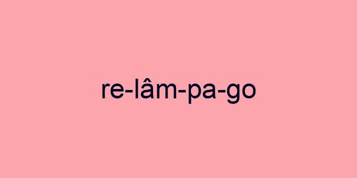 Separação silábica da palavra Relâmpago: Re-lâm-pa-go