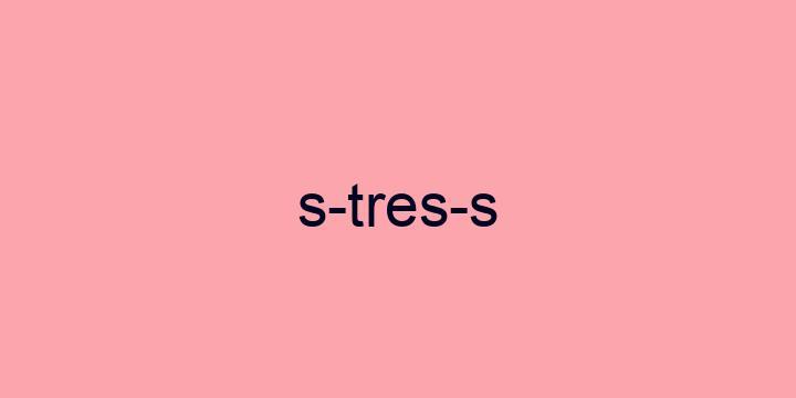 Separação silábica da palavra Stress: S-tres-s