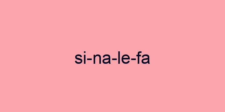 Separação silábica da palavra Sinalefa: Si-na-le-fa