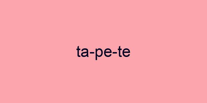 Separação silábica da palavra Tapete: Ta-pe-te